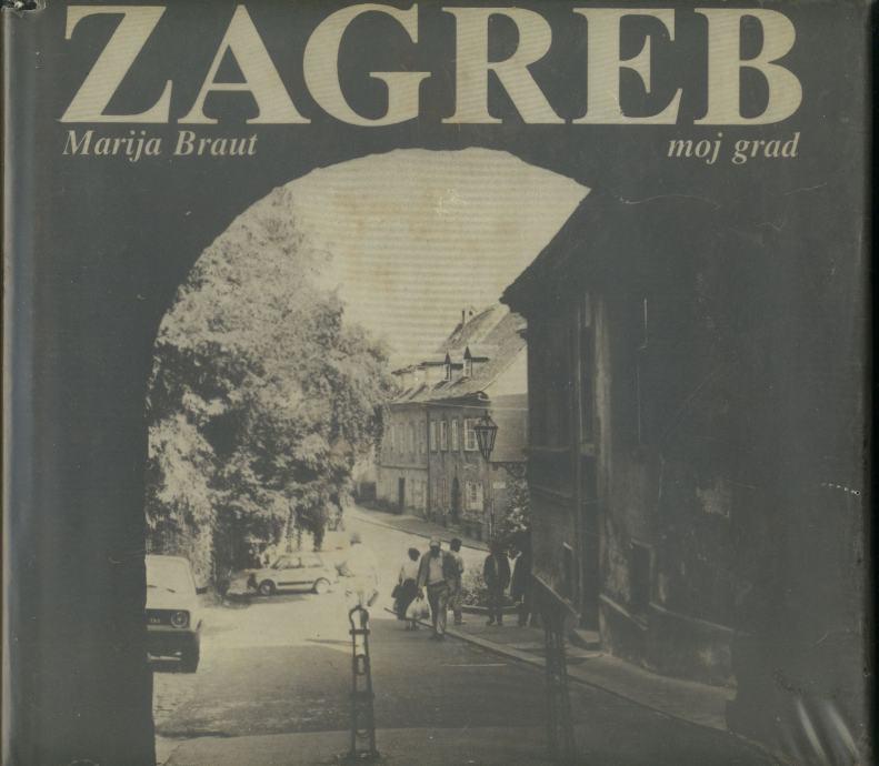 Marija Braut - Zagreb Moj grad