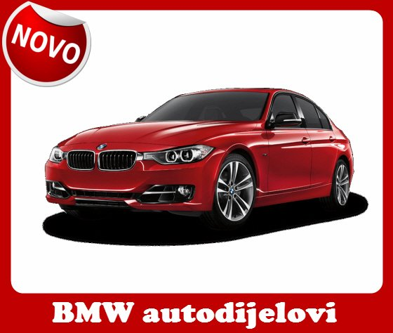 BMW AUTO DIJELOVI - 1,2,3,5,6,7,X1,X3,X5,X6,Z1,Z3,Z4,Z8 - TOP CIJENE!