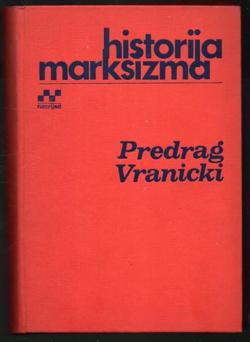 Vranicki, Predrag - Historija marksizma (prva knjiga i druga knjiga)