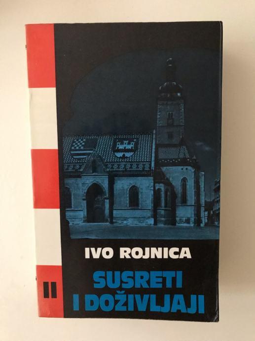 Ivo Rojnica:Susreti i doživljaji
