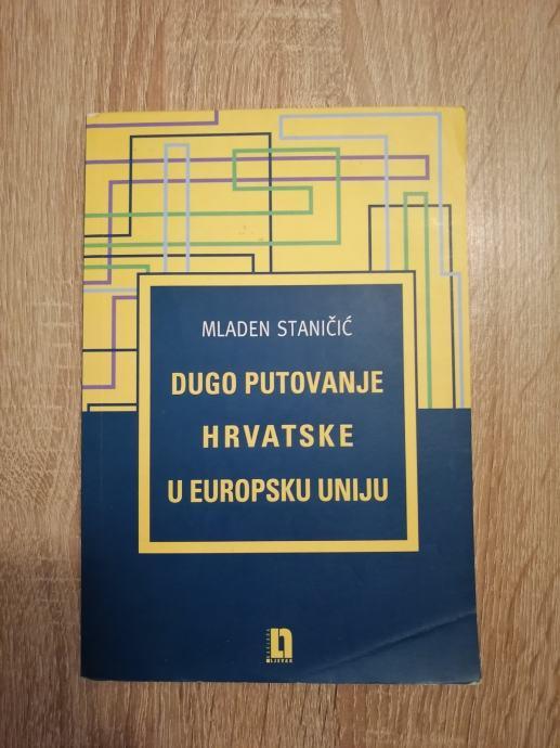 MLADEN STANIČIĆ, Dugo putovanje Hrvatske u Europsku uniju