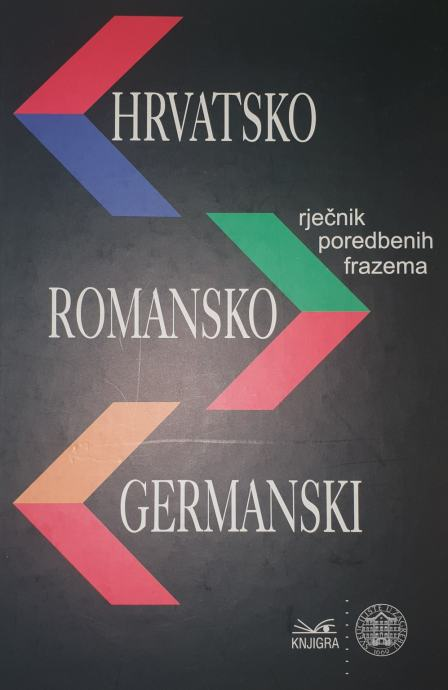 Hrvatsko Romansko Germanski- rječnik poredbenih frazema
