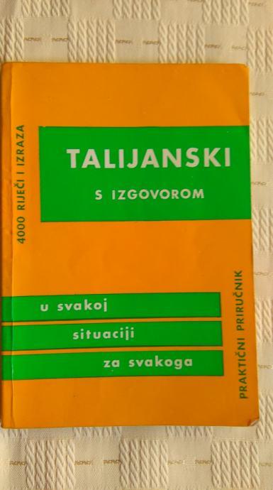 TALIJANSKI S IZGOVOROM 4000 riječi i izraza, ZAGREB 1984