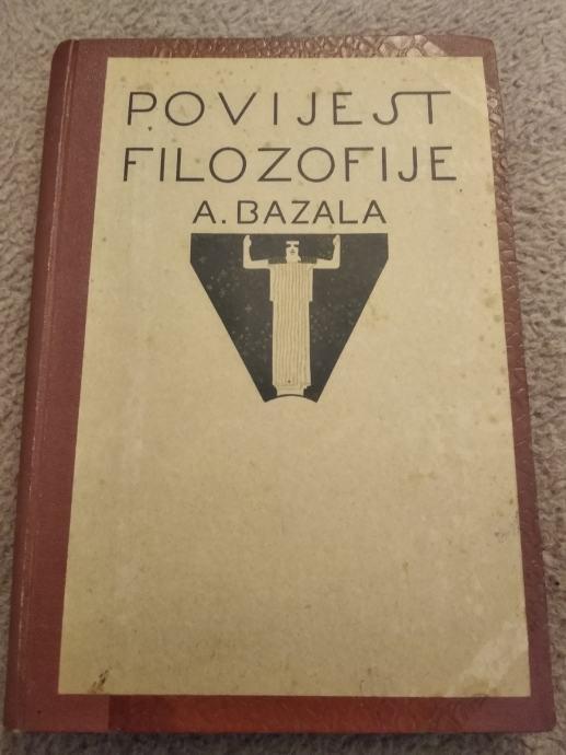A. Bazala : POVIJEST FILOZOFIJE , svezak 3