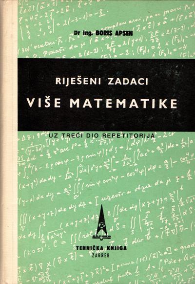 Apsen - Riješeni zadaci više matematike : uz treći dio repetitorija