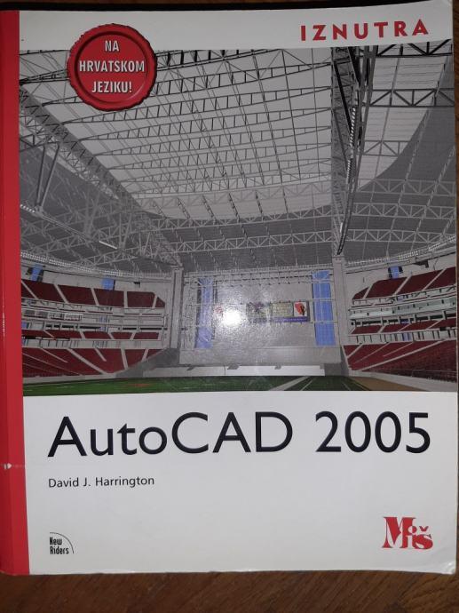 AutoCAD 2005 - David J.Harrington STANJE 9/10
