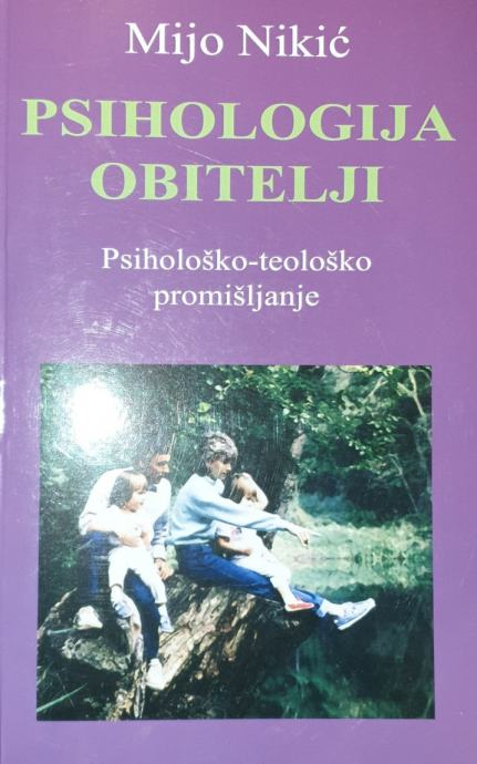 Mijo Nikić: Psihologija obitelji- psihološko-teološko promišljanje