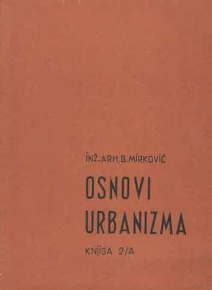 Osnovi urbanizma 2/A  Mirković Prilika !